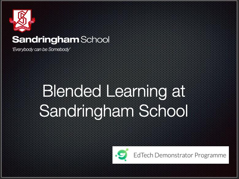 Sandringham EdTech Demonstrator : Blended Learning Strategy